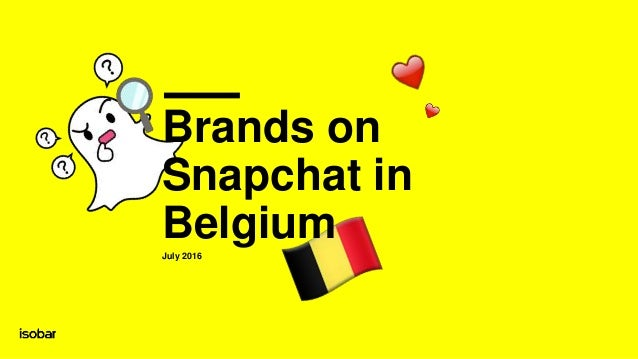 Brands on Snapchat in BelgiumJuly 2016
