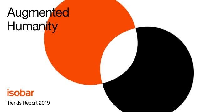 Augmented Trends Report 2019 Humanity