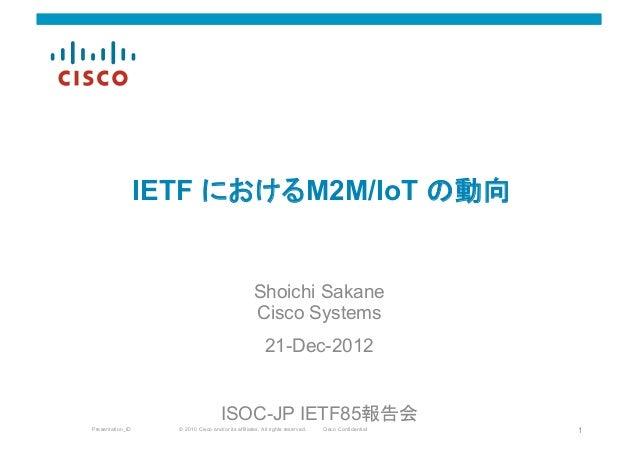 IETF におけるM2M/IoT の動向                                                    Shoichi Sakane                                   ...