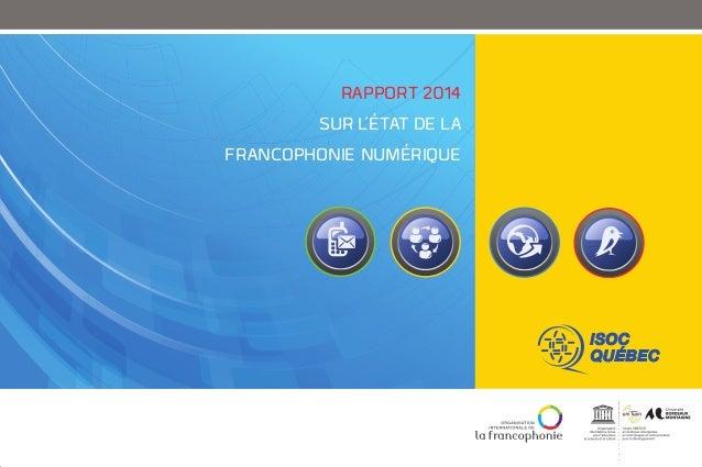RAPPORT 2014 SUR L'ÉTAT DE LA FRANCOPHONIE NUMÉRIQUE