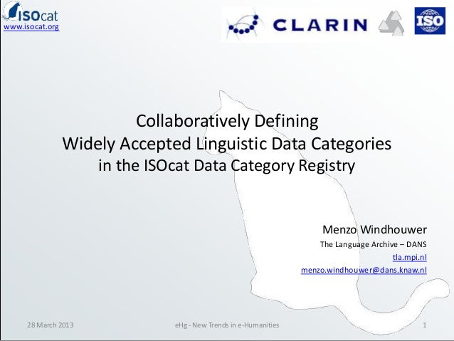 www.isocat.org                          Collaboratively Defining                 Widely Accepted Linguistic Data Categorie...