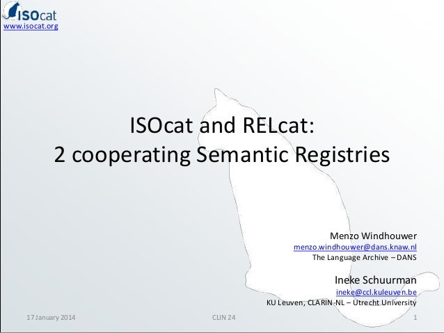 www.isocat.org  ISOcat and RELcat: 2 cooperating Semantic Registries  Menzo Windhouwer menzo.windhouwer@dans.knaw.nl The L...