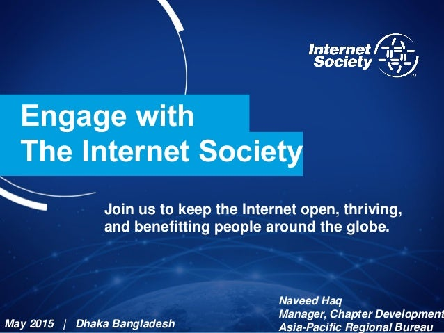 Engage with The Internet Society Join us to keep the Internet open, thriving, and benefitting people around the globe. May...