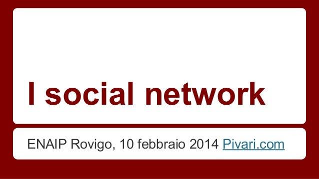 I social network ENAIP Rovigo, 10 febbraio 2014 Pivari.com