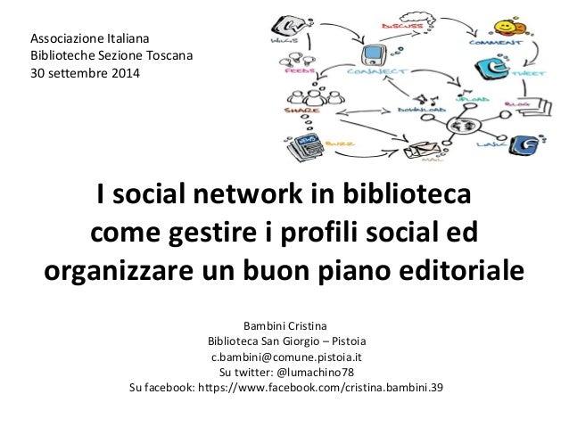 Associazione Italiana  Biblioteche Sezione Toscana  30 settembre 2014  I social network in biblioteca  come gestire i prof...