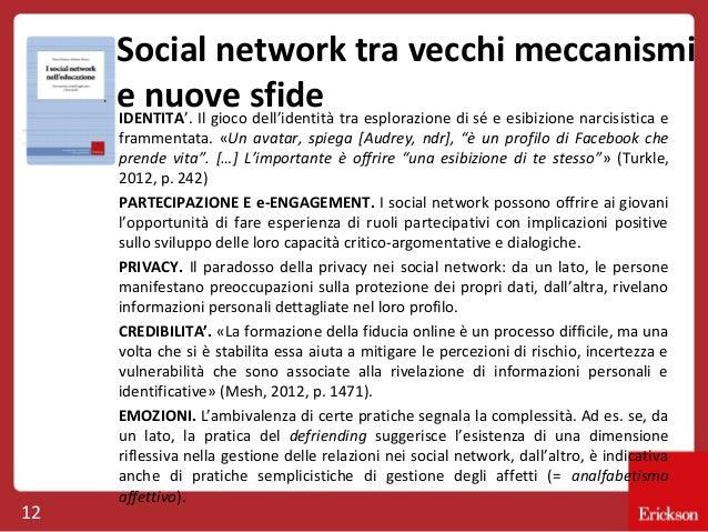 Social network tra vecchi meccanismi e nuove sfide tra esplorazione di sé e esibizione narcisistica e IDENTITA'. Il gioco ...