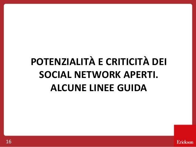 POTENZIALITÀ E CRITICITÀ DEI SOCIAL NETWORK APERTI. ALCUNE LINEE GUIDA  16