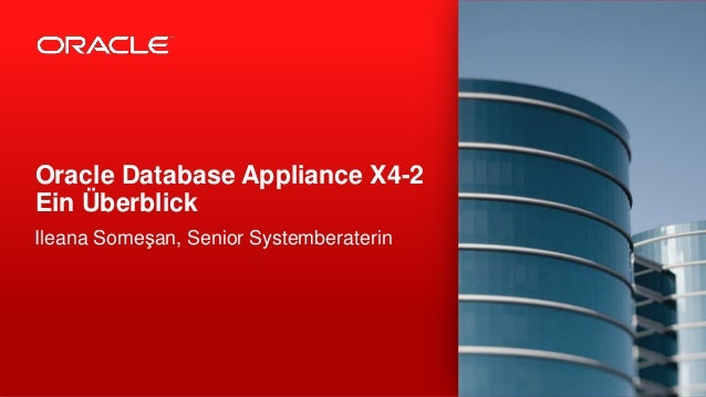 Ileana Someşan, Senior Systemberaterin Oracle Database Appliance X4-2 Ein Überblick