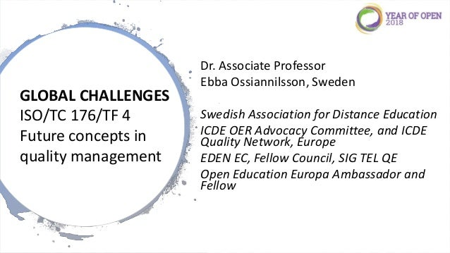 Dr. Associate Professor Ebba Ossiannilsson, Sweden Swedish Association for Distance Education ICDE OER Advocacy Committee,...
