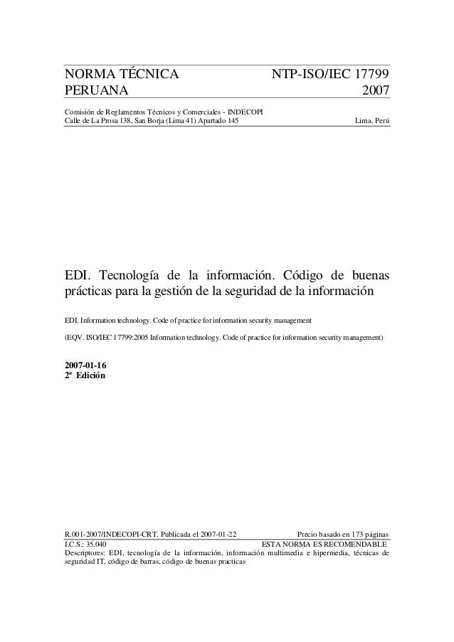 NORMA TÉCNICA NTP-ISO/IEC 17799 PERUANA 2007 Comisión de Reglamentos Técnicos y Comerciales - INDECOPI Calle de La Prosa 1...