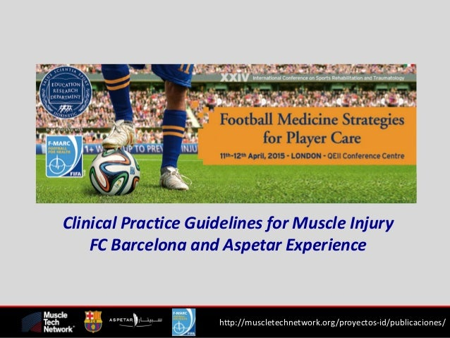 http://muscletechnetwork.org/proyectos-id/publicaciones/ Clinical Practice Guidelines for Muscle Injury FC Barcelona and A...