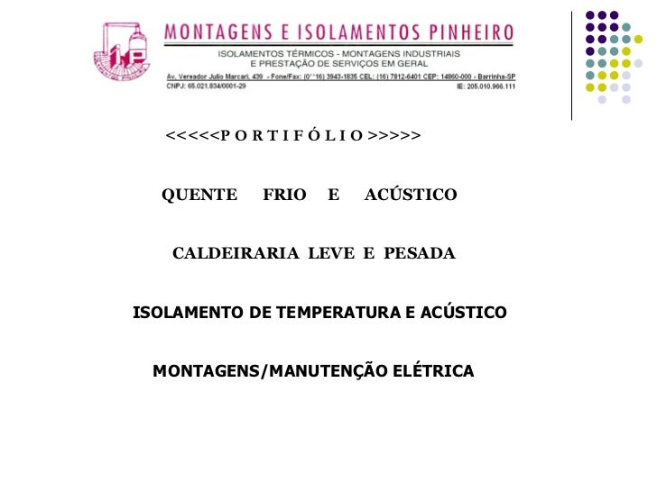 <<<<<P O R T I F Ó L I O >>>>> QUENTE  FRIO  E  ACÚSTICO   CALDEIRARIA  LEVE  E  PESADA ISOLAMENTO DE TEMPERATURA E ACÚSTI...
