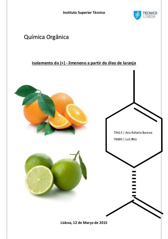 Instituto Superior Técnico Lisboa, 12 de Março de 2015 Química Orgânica Isolamento do (+) - limoneno a partir do óleo de l...
