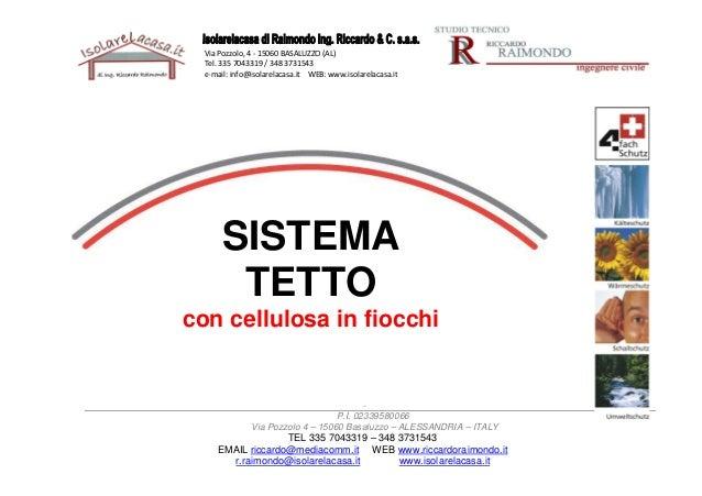 Via Pozzolo, 4 - 15060 BASALUZZO (AL) Tel. 335 7043319 / 348 3731543 e-mail: info@isolarelacasa.it WEB: www.isolarelacasa....