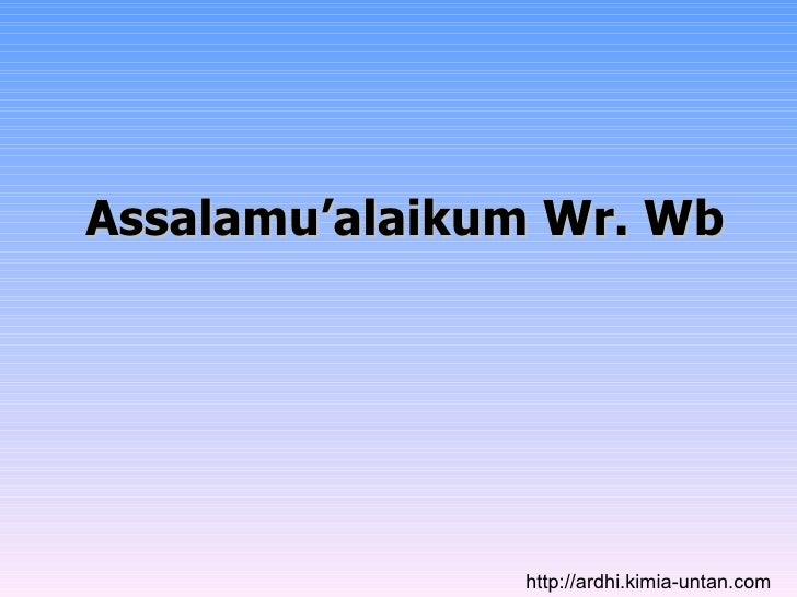 Assalamu'alaikum Wr. Wb http://ardhi.kimia-untan.com