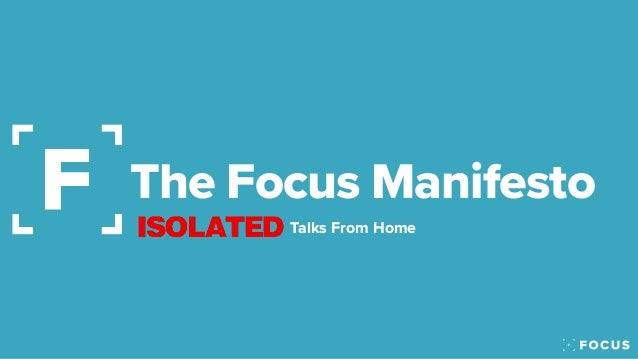 The Focus Manifesto Talks From Home
