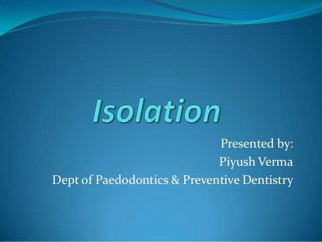 Presented by: Piyush Verma Dept of Paedodontics & Preventive Dentistry