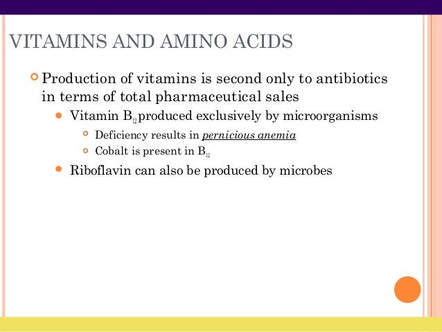 VITAMINS AND AMINO ACIDS  Production of vitamins is second only to antibiotics in terms of total pharmaceutical sales  V...
