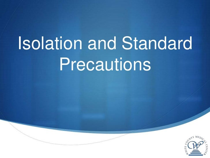 Isolation and Standard      Precautions