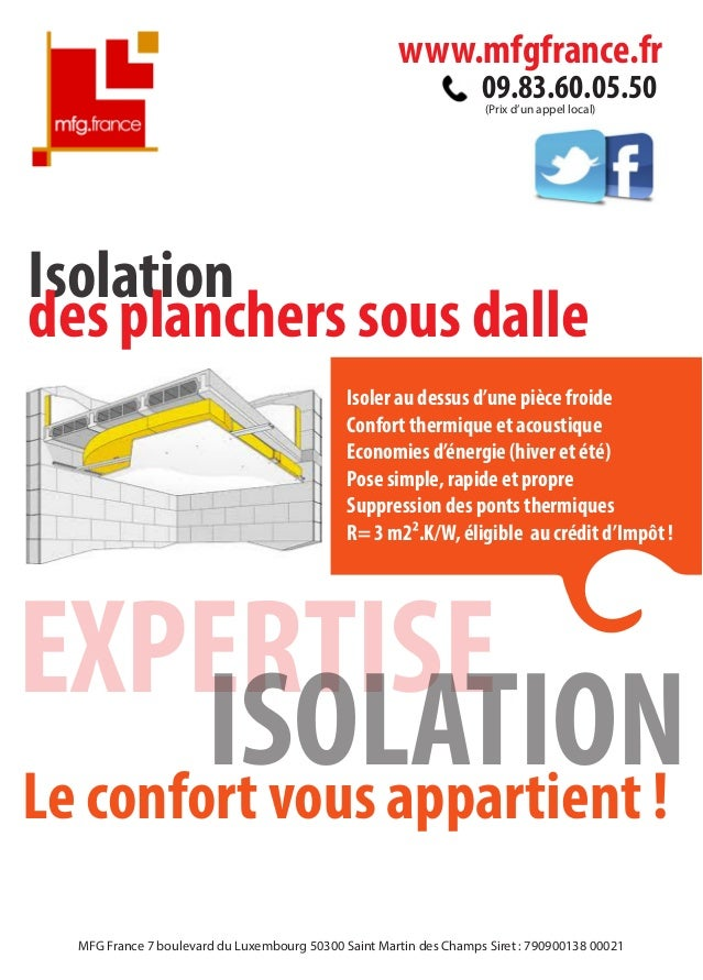 www.mfgfrance.fr 09.83.60.05.50 (Prix d'un appel local)  Isolation des planchers sous dalle Isoler au dessus d'une pièce f...
