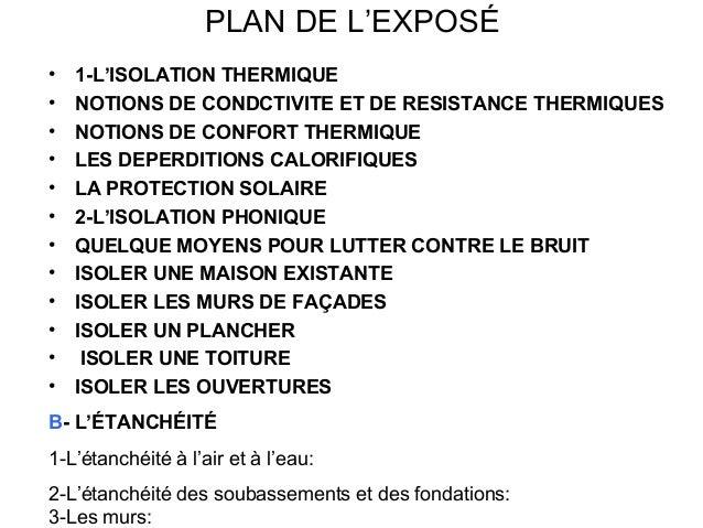 PLAN DE L'EXPOSÉ • 1-L'ISOLATION THERMIQUE • NOTIONS DE CONDCTIVITE ET DE RESISTANCE THERMIQUES • NOTIONS DE CONFORT THERM...