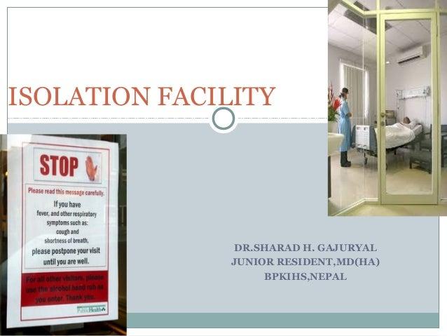 DR.SHARAD H. GAJURYAL JUNIOR RESIDENT,MD(HA) BPKIHS,NEPAL ISOLATION FACILITY