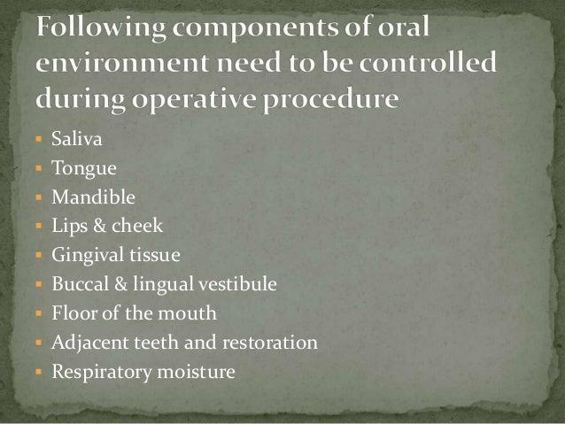  Saliva  Tongue  Mandible  Lips & cheek  Gingival tissue  Buccal & lingual vestibule  Floor of the mouth  Adjacent...