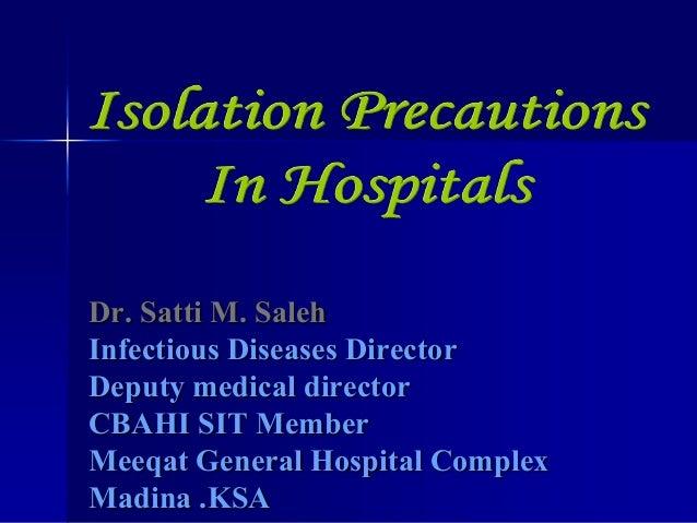 Dr. Satti M. Saleh Infectious Diseases Director Deputy medical director CBAHI SIT Member Meeqat General Hospital Complex M...