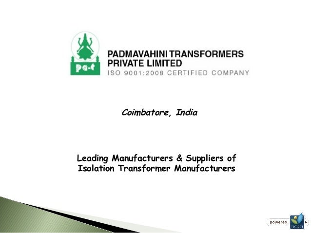 Coimbatore, India Leading Manufacturers & Suppliers of Isolation Transformer Manufacturers