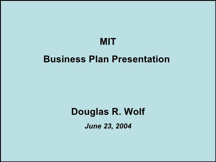 MIT       Business Plan Presentation             Douglas R. Wolf                June 23, 2004ISOLDMYSPOUSE.COM
