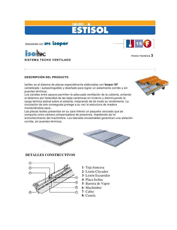 FICHA TECNICA   3 SISTEMA TECHO VENTILADO     DESCRIPCIÓN DEL PRODUCTO  Isoltec es el sistema de placas especialmente elab...