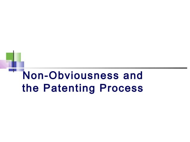 Non-Obviousness andthe Patenting Process