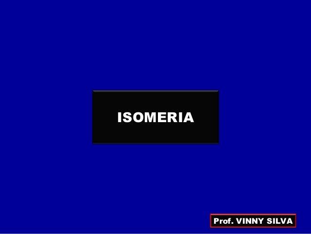 ISOMERIA Prof. VINNY SILVA