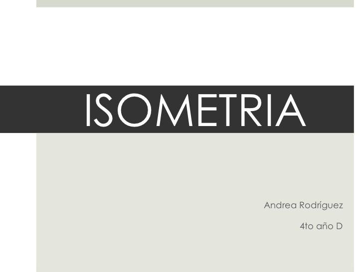 ISOMETRIA       Andrea Rodríguez              4to año D