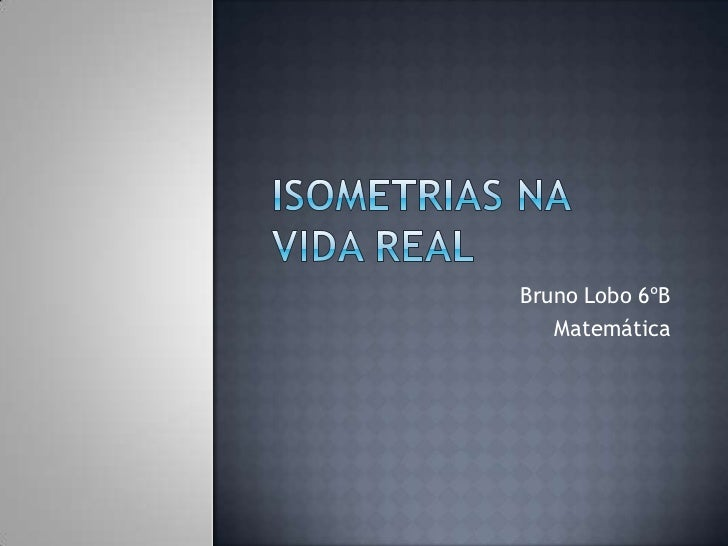 Bruno Lobo 6ºB   Matemática