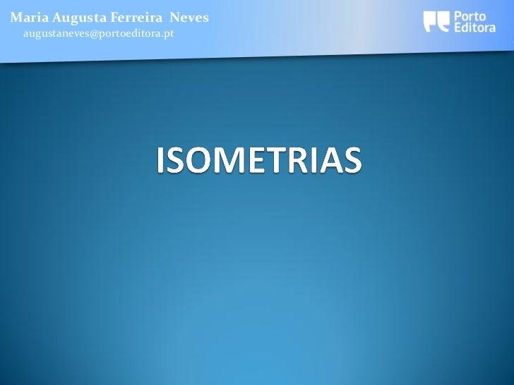 Maria Augusta Ferreira Neves augustaneves@portoeditora.pt
