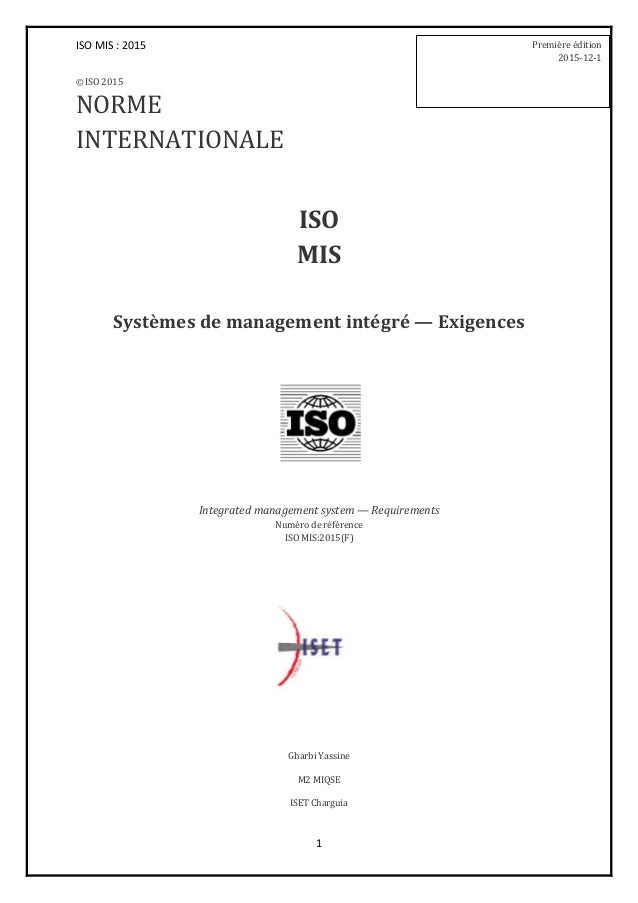ISO MIS : 2015 1 © ISO 2015 NORME INTERNATIONALE ISO MIS Systèmes de management intégré — Exigences Integrated management ...