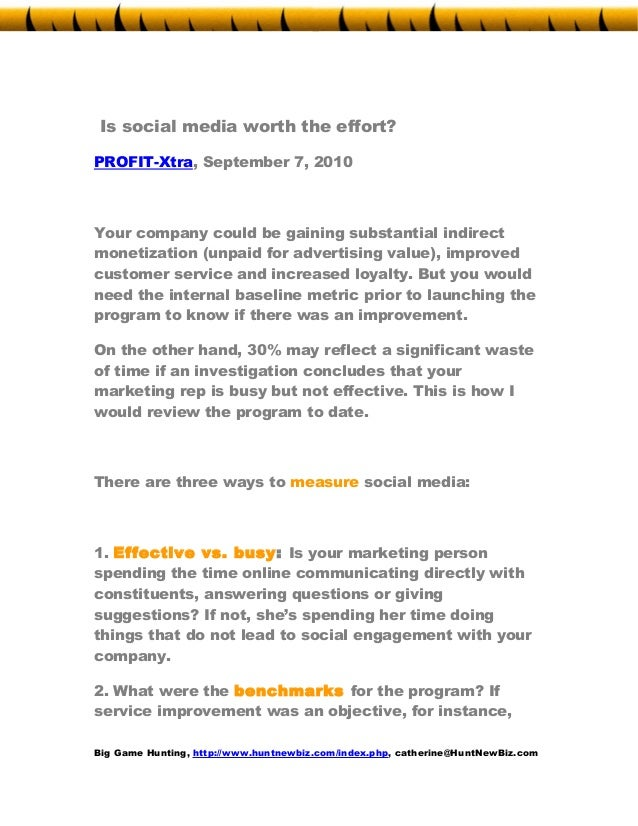 Is social media worth the effort? PROFIT-Xtra, September 7, 2010 Your company could be gaining substantial indirect moneti...
