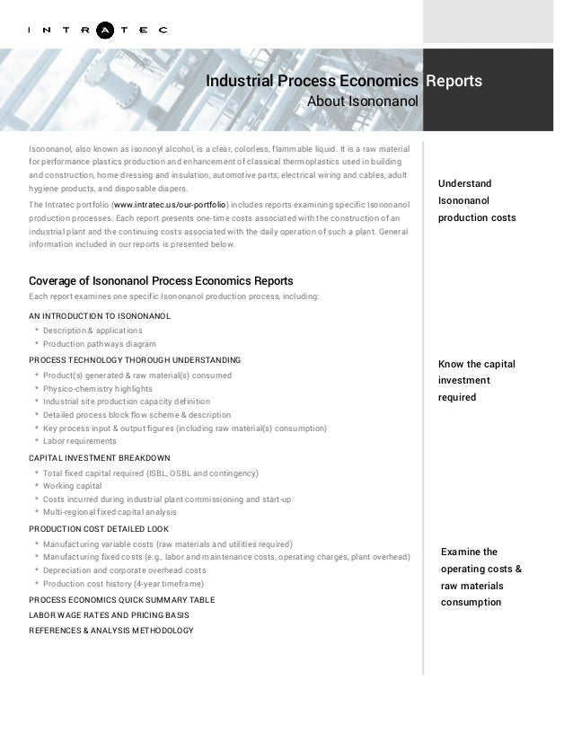 Know the capital investment required Examine the operating costs & raw materials consumption Isononanol, also known as iso...
