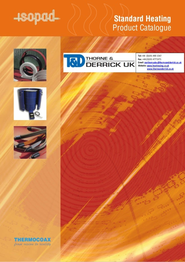 iStandard HeatingProduct CatalogueTel: +44 (0)191 490 1547Fax: +44 (0)191 477 5371Email: northernsales@thorneandderrick.co...