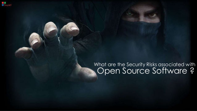 What are the Security Risks associated with Open Source Software ?