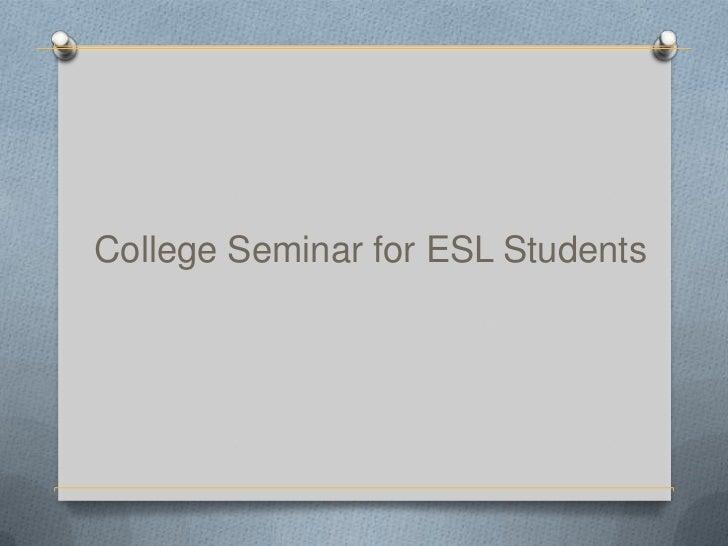 College Seminar for ESL Students