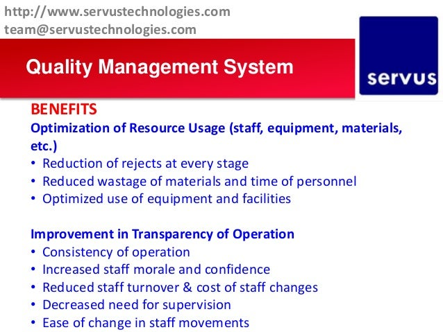 Quality Management System BENEFITS Optimization of Resource Usage (staff, equipment, materials, etc.) • Reduction of rejec...