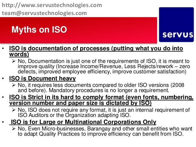 • ISO is documentation of processes (putting what you do into words)  No, Documentation is just one of the requirements o...