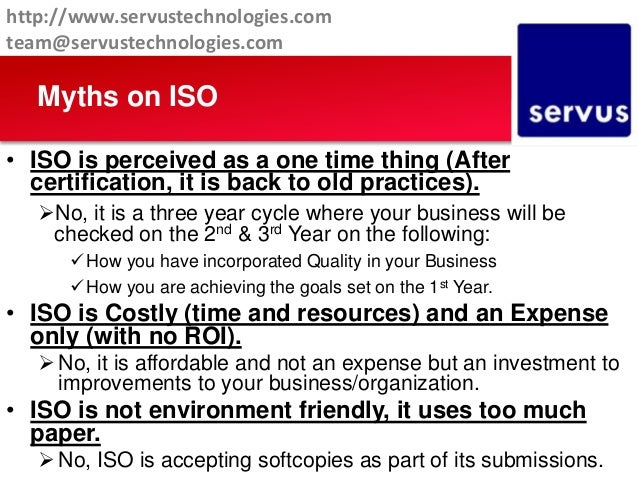 • ISO is perceived as a one time thing (After certification, it is back to old practices). No, it is a three year cycle w...