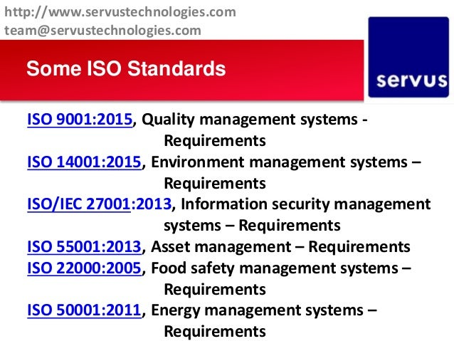 Some ISO Standards ISO 9001:2015, Quality management systems - Requirements ISO 14001:2015, Environment management systems...