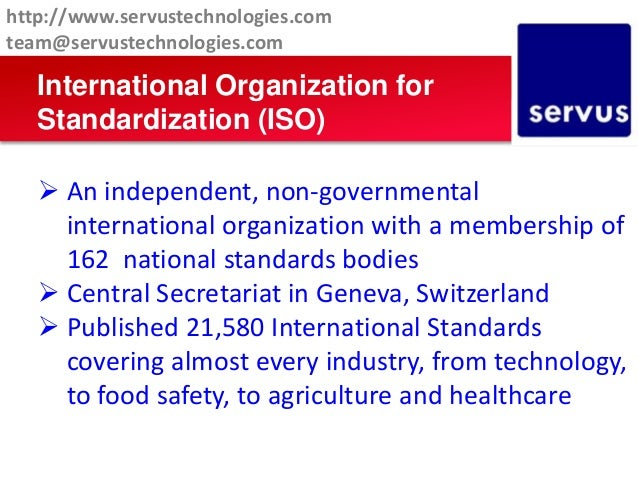  An independent, non-governmental international organization with a membership of 162 national standards bodies  Central...