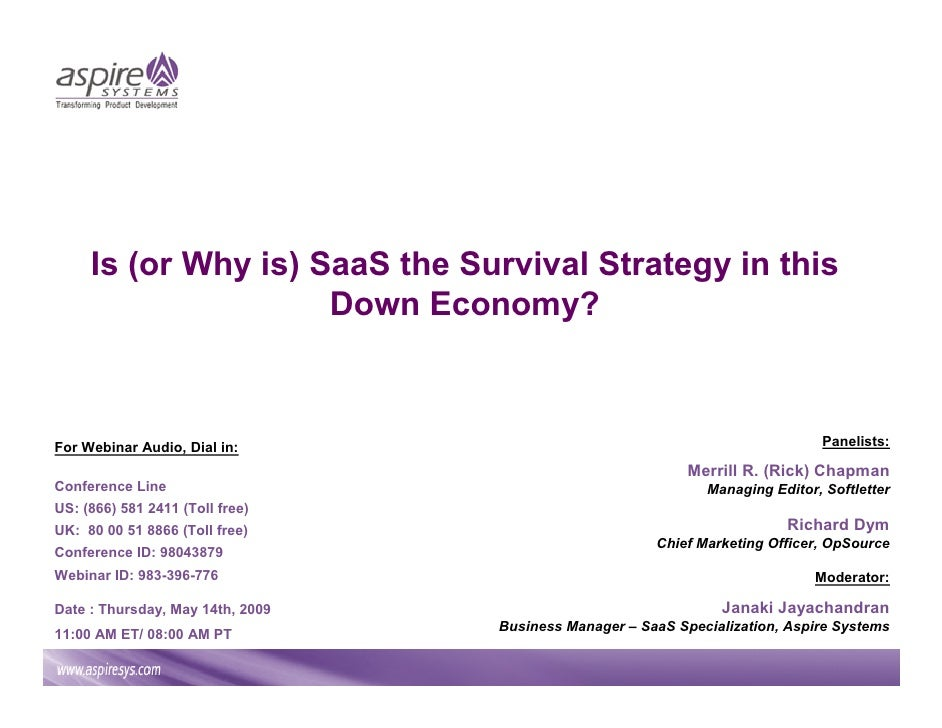 Is (or Why is) SaaS the Survival Strategy in this                      Down Economy?    For Webinar Audio, Dial in:       ...