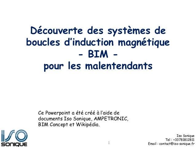 Iso Sonique Tel : +33781812811 Email : contact@iso-sonique.fr Découverte des systèmes de boucles d'induction magnétique - ...