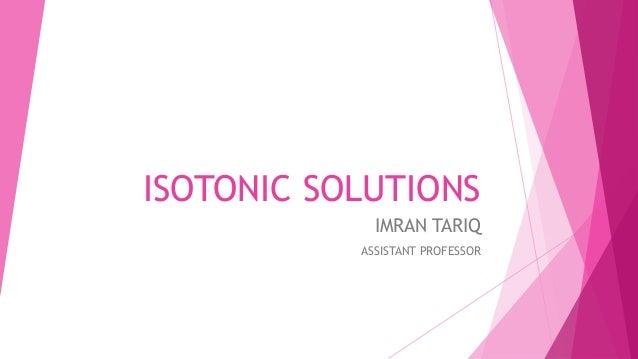 ISOTONIC SOLUTIONS IMRAN TARIQ ASSISTANT PROFESSOR